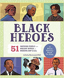 Black Heroes: A Black History Book for Kids