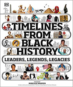 Timelines from Black History: Leaders, Legends, and Legacies